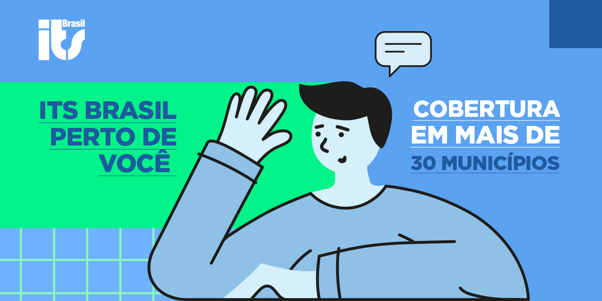 ITS Brasil perto de você - Cobertura em mais de 30 municípios